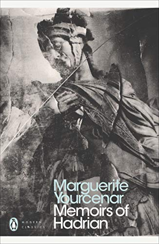 Memoirs of Hadrian: And Reflections on the: Marguerite Yourcenar