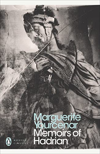 Memoirs of Hadrian: And Reflections on the: Marguerite Yourcenar, Paul