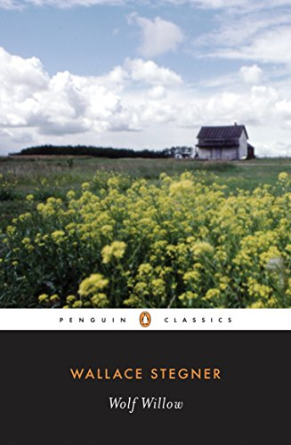 9780141185019: Wolf Willow: A History, a Story, and a Memory of the Last Plains Frontier (Penguin Classics)