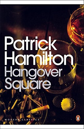9780141185897: Hangover Square: A Story of Darkest Earl's Court (Penguin Modern Classics)