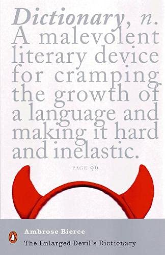 9780141185927: The Enlarged Devil's Dictionary: With 851 Newly Discovered Words and Definitions Added to the Previous Thousand-Word Collection. by Ambrose Bierce (18 (Penguin Modern Classics)