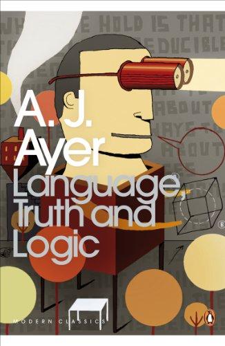 Modern Classics Language Truth and Logic (Penguin: Ayer, A J