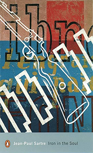 Modern Classics Iron in the Soul (Penguin: Sartre, Jean Paul