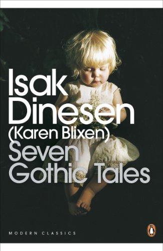 9780141187198: Seven Gothic Tales. Isak Dinesen (Karen Blixen) (Penguin Modern Classics)