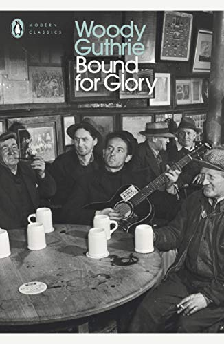 Bound for Glory: Guthrie Woody