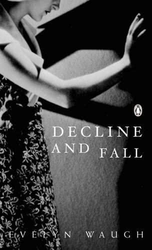 9780141187488: Modern Classics Decline and Fall Centennial Edition (Penguin Modern Classics)