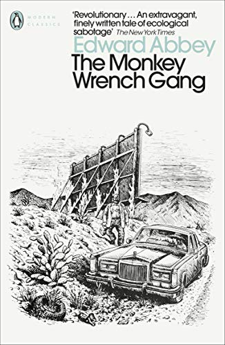 The Monkey Wrench Gang (Penguin Modern Classics): Edward Abbey