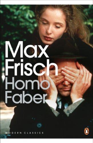 Homo Faber: A Report (Penguin Modern Classics): Max Frisch