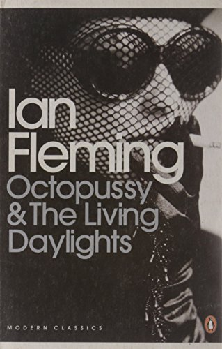 Octopussy and the Living Daylights: Fleming, Ian