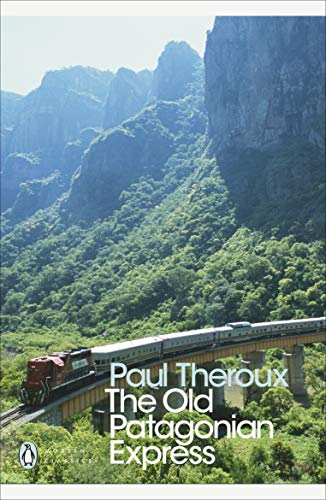 9780141189154: The Old Patagonian Express: By Train Through the Americas (Penguin Modern Classics)
