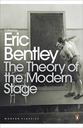 9780141189185: The Theory of the Modern Stage: From Artaud to Zola: an Introduction to Modern Theatre and Drama (Penguin Modern Classics)