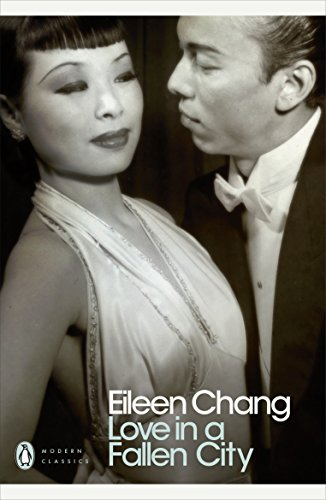 Love in a Fallen City and Other Stories: Ailing Zhang