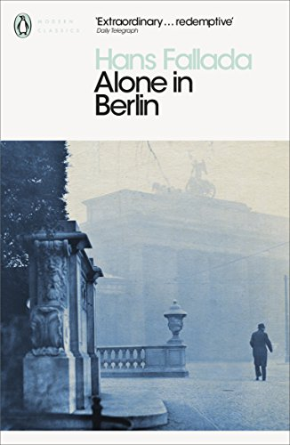 Alone in Berlin (Penguin Modern Classics): Hans Fallada,Geoff Wilkes,Michael