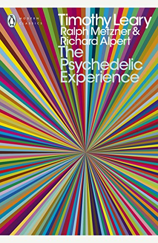 9780141189635: The Psychedelic Experience: A Manual Based on the Tibetan Book of the Dead. Timothy Leary, Ralph Metzner, Richard Alpert (Penguin Modern Classics)