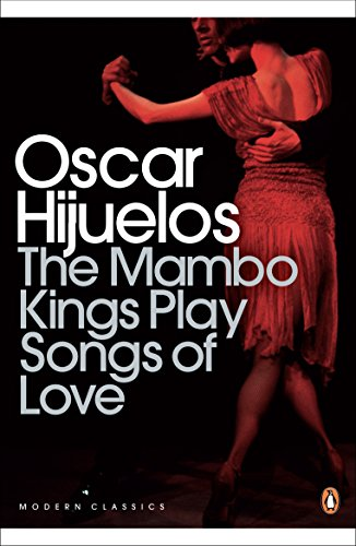 The Mambo Kings Play Songs of Love: Hijuelos, Oscar