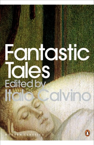 Fantastic Tales: Visionary And Everyday (Penguin Modern Classics): Calvino, Italo