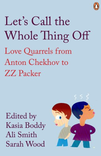 9780141190228: Let's Call the Whole Thing Off: Love Quarrels from Anton Chekhov to ZZ Packer (Penguin Modern Classics)