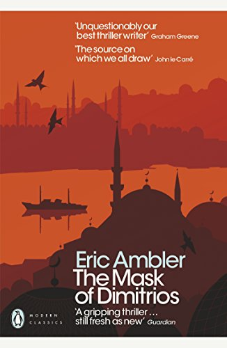 9780141190334: The Mask of Dimitrios (Penguin Modern Classics)