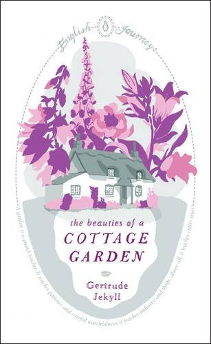 9780141190877: The Beauties of a Cottage Garden (Penguin English Journeys)
