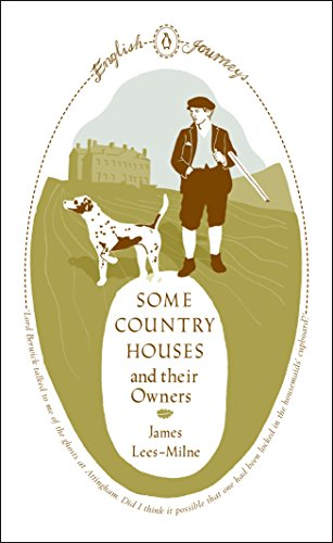 English Journeys Some Country Houses and Their Owners: Milne, James Lee
