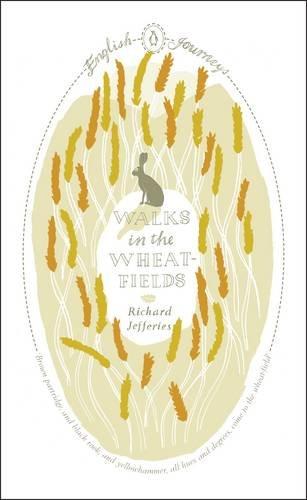 Walks in the Wheat-fields (English Journeys): Jefferies, Richard