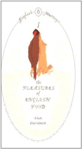 9780141191027: Pleasures of English Food (Penguin English Journeys)