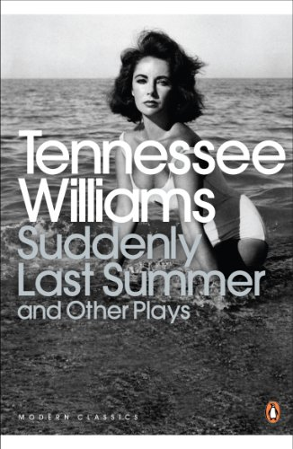 Suddenly Last Summer and Other Plays: Williams, Tennessee