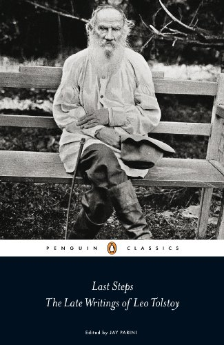 Last Steps: The Late Writings of Leo Tolstoy (Penguin Classics): Tolstoy, Leo