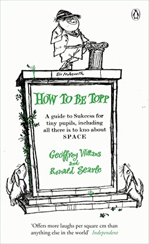 9780141191690: How to be Topp: A guide to Success for tiny pupils, including all there is to kno about SPACE (Penguin Classics)