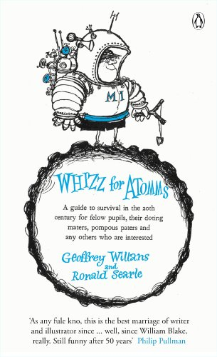 9780141191706: Whizz for Atomms: A guide to survival in the 20th century for felow pupils, their doting maters, pompous paters and any other who are interested (Penguin Classics)