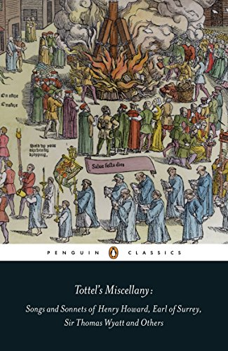 9780141192048: Tottel's Miscellany: Songs and Sonnets of Henry Howard, Earl of Surrey, Sir Thomas Wyatt and Others (Penguin Classics)