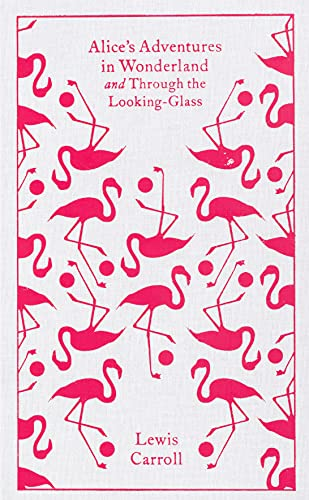 9780141192468: Alice's Adventures in Wonderland and Through the Looking Glass (Clothbound Classics)