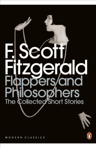 9780141192505: Modern Classics Collected Short Stories Flappers and Philosophers: The Collected Short Stories