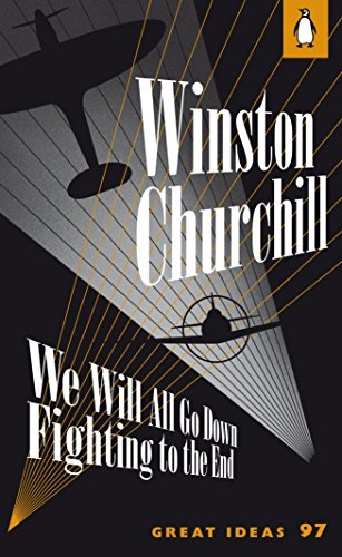 9780141192536: We Will All Go Down Fighting to the End (Penguin Great Ideas)
