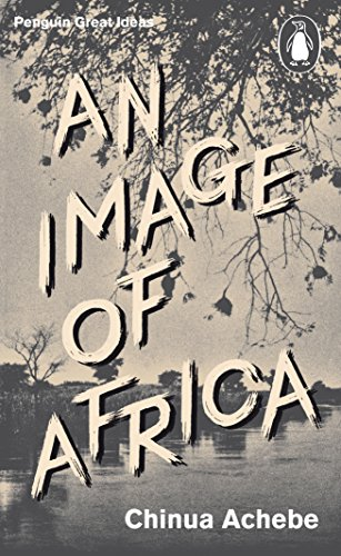 9780141192581: An Image of Africa/ The Trouble with Nigeria (Penguin Great Ideas)