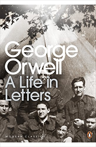 George Orwell: A Life in Letters (Paperback)