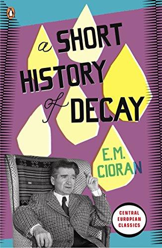 A Short History of Decay (Penguin Modern: Cioran, E. M.