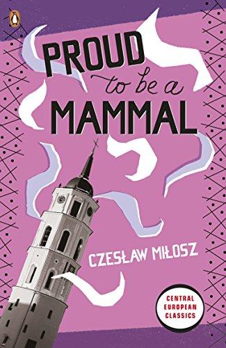 Proud To Be A Mammal: Milosz, Czeslaw