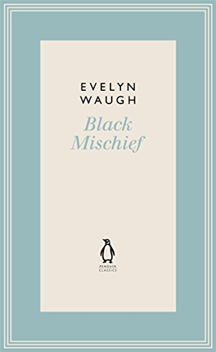 Penguin Classics Black Mischief 6 (0141193441) by Evelyn Waugh