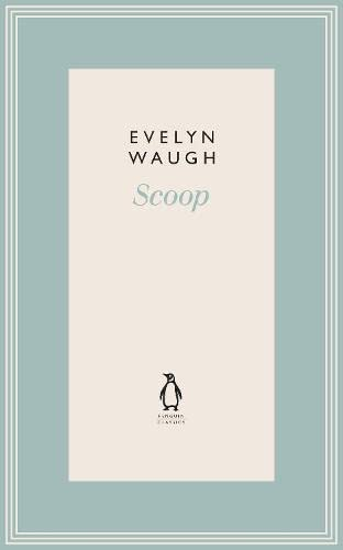 Scoop (11) (Penguin Classics Waugh 11): Waugh, Evelyn