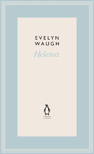 Penguin Classics Helena: Waugh, Evelyn