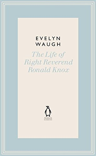 9780141193526: The Life of Right Reverend Ronald Knox (20) (Penguin Classics Waugh 20)