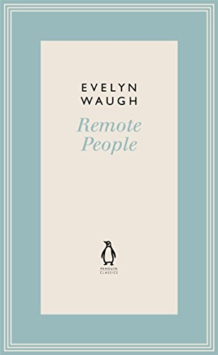 9780141193595: Remote People (5) (Penguin Classics Waugh 05)