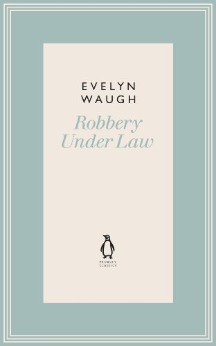 9780141193625: Robbery Under Law (12) (Penguin Classics Waugh 12)