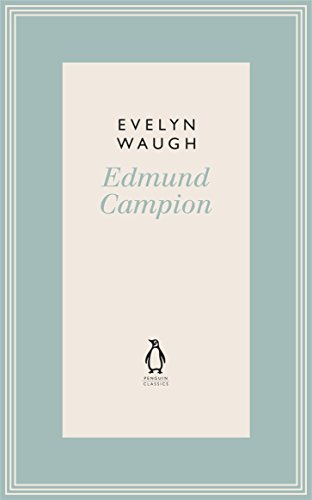 9780141193656: Edmund Campion: Jesuit and Martyr (9) (Penguin Classics Waugh 09)