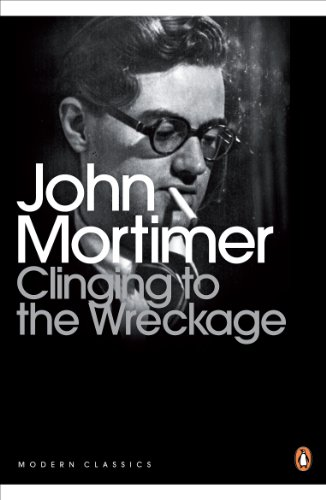Modern Classics Clinging To The Wreckage: Mortimer, John