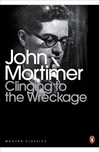 Modern Classics Clinging To The Wreckage: Mortimer, John