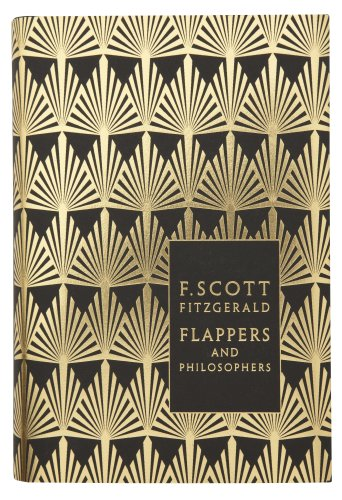 9780141194103: Flappers and Philosophers: The Collected Short Stories of F. Scott Fitzgerald (Penguin F Scott Fitzgerald Hardback Collection)