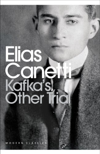 Kafka's Other Trial: The Letters to Felice: Canetti, Elias