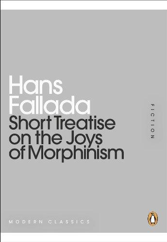 9780141195803: Short Treatise on the Joys of Morphinism (Penguin Mini Modern Classics)